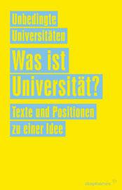 Buch-Cover: Was ist Universität? Texte und Positionen zu einer Idee.