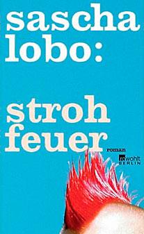 Sascha Lobo: Strohfeuer